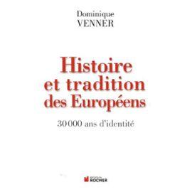 histoire-et-traditions-des-europeens-30-000-ans-d-identite-de-dominique-venner